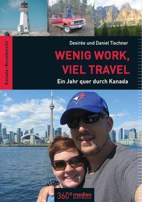 Wenig Work, viel Travel von Tischner,  Daniel, Tischner,  Desirée