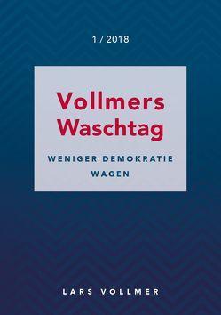 Weniger Demokratie wagen! von Vollmer,  Lars
