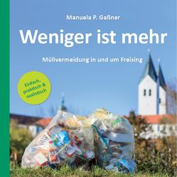 Weniger ist mehr – Müllvermeidung in und um Freising von Gaßner,  Manuela P.