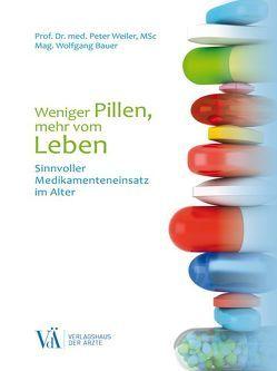 Weniger Pillen, mehr vom Leben von Bauer,  Wolfgang, Weiler,  Peter