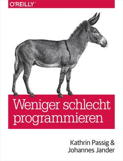 Weniger schlecht programmieren von Jander,  Johannes, Passig,  Kathrin