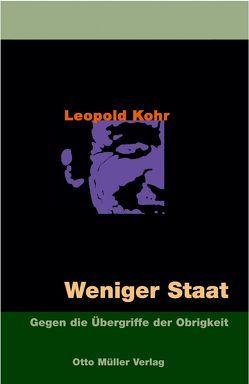 Weniger Staat von Hiebl,  Ewald, Kohr,  Leopold, Witzany,  Günther