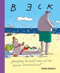 Wenigstens braucht man dir keinen Regenschirm von Beck,  Detlef