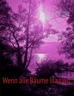 Wenn alle Bäume lila sind von Doblas,  Birgit