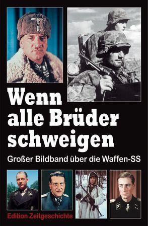 Wenn alle Brüder schweigen von Bundesverband der Soldaten der ehemaligen Waffen-SS e.V.
