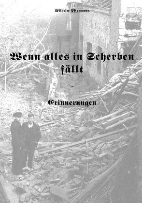 Wenn alles in Scherben fällt… von Pfirrmann,  Wilhelm