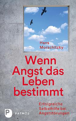 Wenn Angst das Leben bestimmt von Morschitzky,  Hans