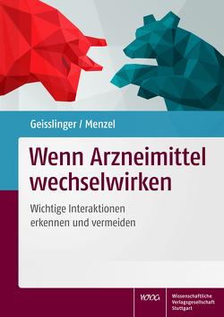 Wenn Arzneimittel wechselwirken von Geisslinger,  Gerd, Menzel,  Sabine