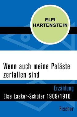 Wenn auch meine Paläste zerfallen sind von Hartenstein,  Elfi