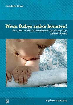 Wenn Babys reden könnten! von Manz,  Friedrich