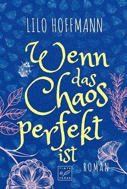 Wenn das Chaos perfekt ist von Hoffmann,  Lilo