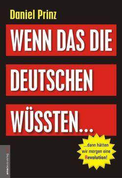 Wenn das die Deutschen wüssten… von Helsing,  Jan van, Prinz,  Daniel, von Frei,  Max