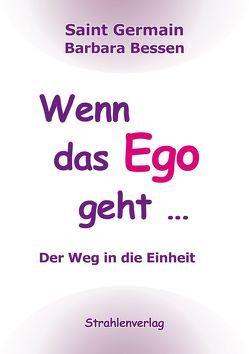 Wenn das Ego geht … von Bessen,  Barbara, Germain,  Saint