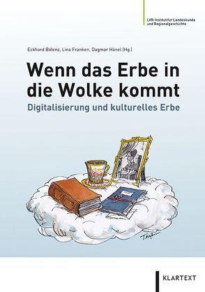Wenn das Erbe in die Wolke kommt von Bolenz,  Eckhard, Franken,  Lina, Hänel,  Dagmar