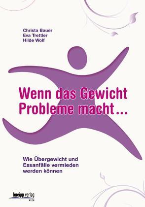 Wenn das Gewicht Probleme macht von Bauer,  Christa, Trettler,  Eva, Wolf,  Hilde