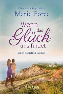 Wenn das Glück uns findet von Force,  Marie, Gehrke,  Freya