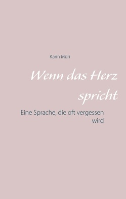 Wenn das Herz spricht von Müri,  Karin
