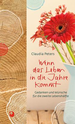 Wenn das Leben in die Jahre kommt von Peters,  Claudia