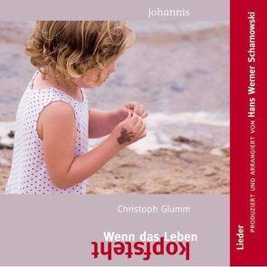 Wenn das Leben kopfsteht von Glumm,  Christoph, Scharnowski,  Hans W