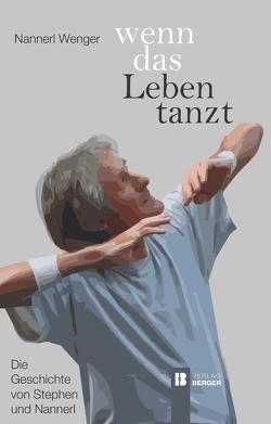 Wenn das Leben tanzt von Wenger,  Nannerl