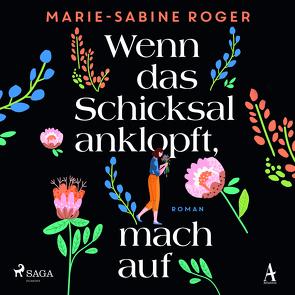 Wenn das Schicksal anklopft, mach auf von Kalscheuer,  Claudia, Pages,  Svenja, Roger,  Marie-Sabine