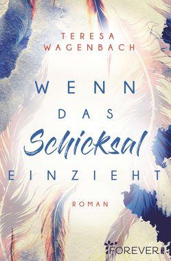 Wenn das Schicksal einzieht von Wagenbach,  Teresa