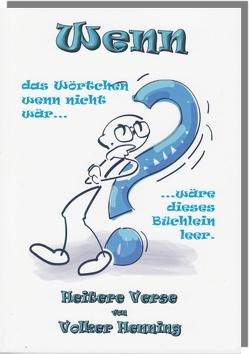 Wenn das Wörtchen wenn nicht wär… von Henning,  Volker