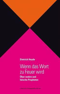 Wenn das Wort zu Feuer wird von Heyde,  Dietrich