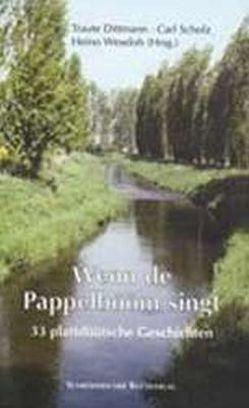 Wenn de Pappelbööm singt von Dittmann,  Traute, Domaszke,  Günter, Ludwigs,  Jürgen O H, Meyer,  Ursel, Meyer,  Wilfried, Scholz,  Carl, Weseloh,  Heino