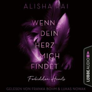 Wenn dein Herz mich findet – FORBIDDEN HEARTS von Böhm,  Franka, Hölsken,  Nicole, Nowak,  Lukas, Rai,  Alisha