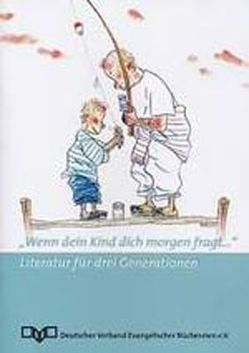 """""""Wenn dein Kind dich morgen fragt…"""" von Ev. Literaturportal e.V., Harlis,  Christiane, Kassenbrock,  Gabriele"""