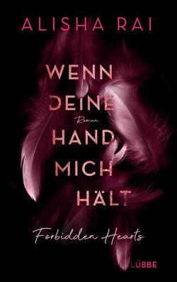 Wenn deine Hand mich hält – FORBIDDEN HEARTS von Rai,  Alisha