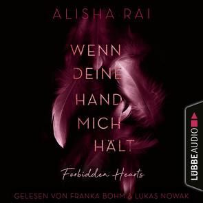 Wenn deine Hand mich hält – FORBIDDEN HEARTS von Böhm,  Franka, Hölsken,  Nicole, Nowak,  Lukas, Rai,  Alisha