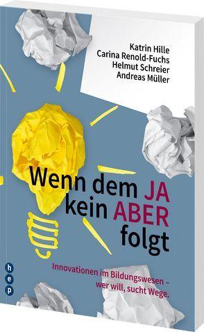 Wenn dem JA kein Aber folgt von Hille,  Dr. Katrin, Mueller,  Andreas, Renold-Fuchs,  Carina, Schreier,  Helmut
