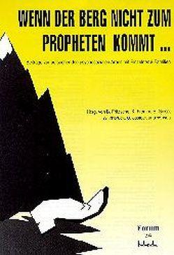 Wenn der Berg nicht zum Propheten kommt… von Fritzsche,  Brigitte, Fromm,  Karin, Giese,  Eckard, Imbruck,  Wolfgang, Jostock,  Ursula, Nutt,  Wolfgang