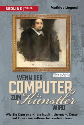 Wenn der Computer zum Künstler wird von Liegmal,  Mathias