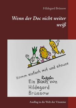 Wenn der Doc nicht weiter weiß von Brüssow,  Hildegard