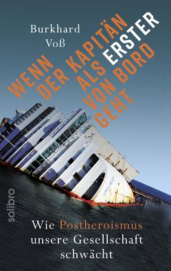 Wenn der Kapitän als Erster von Bord geht von Kraus,  Josef, Voß,  Burkhard