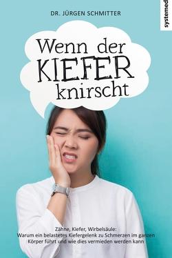 Wenn der Kiefer knirscht von Schmitter,  Jürgen