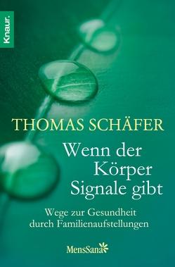 Wenn der Körper Signale gibt von Schaefer,  Thomas