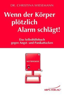Wenn der Körper plötzlich Alarm schlägt! von Arps,  Tobias, Wiesemann,  Christina M