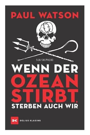 Wenn der Ozean stirbt, sterben auch wir von Stein,  René, Watson,  Paul
