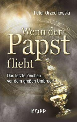 Wenn der Papst flieht von Orzechowski,  Peter