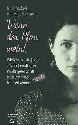 Wenn der Pfau weint von Badavi,  Irina, Kandt,  Angela