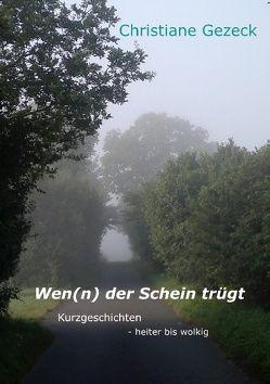 Wen(n) der Schein trügt von Gezeck,  Christiane