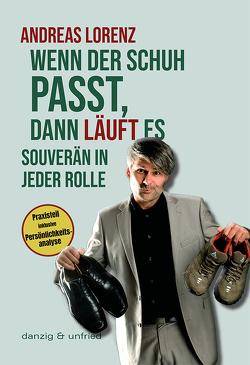 Wenn der Schuh passt, dann läuft es von Lorenz,  Andreas