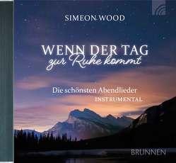 Wenn der Tag zur Ruhe kommt von Wood,  Simeon