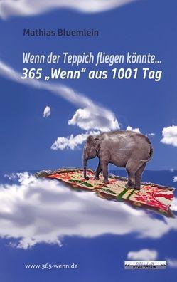 Wenn der Teppich fliegen könnte … von Bluemlein,  Mathias