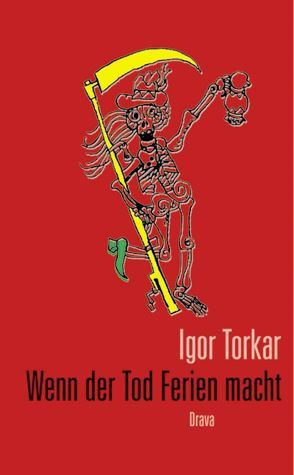 Wenn der Tod Ferien macht von Torkar,  Igor, Wakounig,  Sonja