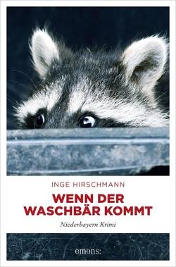 Wenn der Waschbär kommt von Hirschmann,  Inge